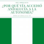 ¿Por qué vía accedió Andalucía a la autonomía?